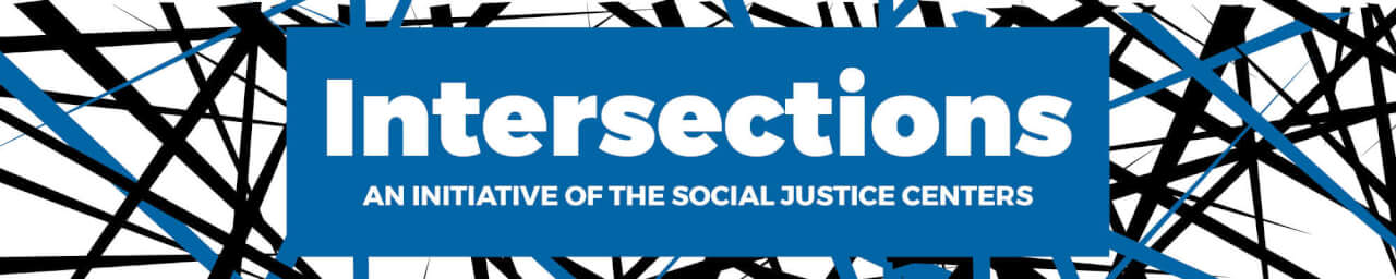 Intersections: an initiative of the social justice centers